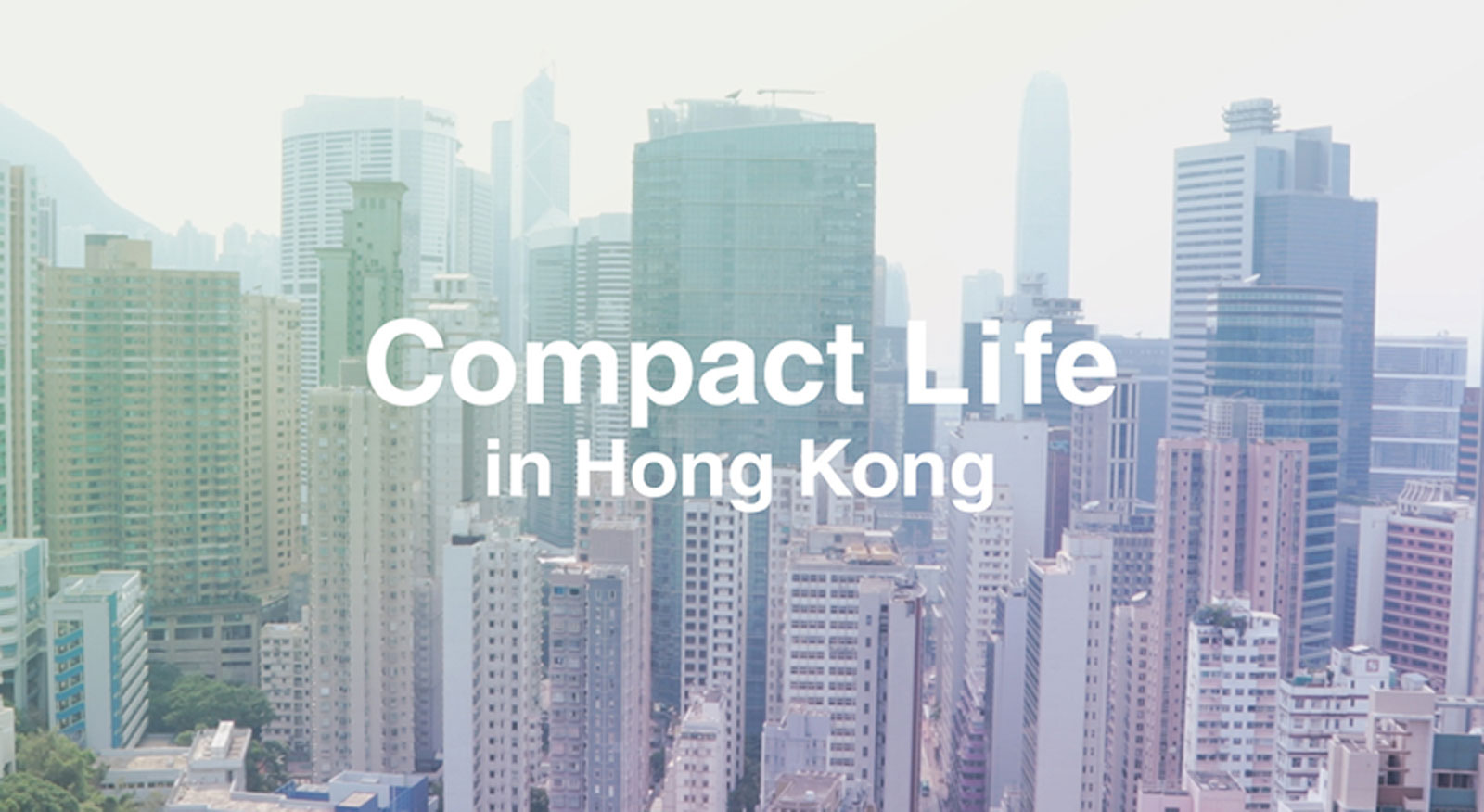 Compact Life in Hong Kong